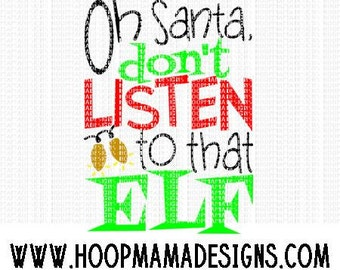 Oh Santa Don't Listen To That Elf SVG DXF eps and png Files for Cutting Machines Cameo or Cricut Christmas