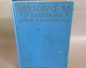 Yvonne of Braithwaite-A Romance of the Mississippi Delta