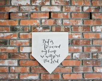 But As For Me And My House / Canvas Banner / Fabric Banner / Wall Flag / Modern Home Decor / Wall Hanging / Christian