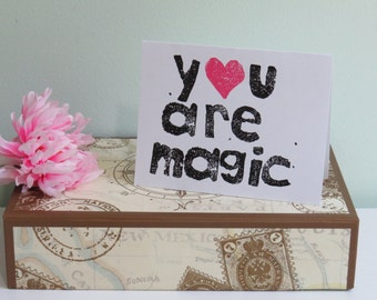 Sweet Card, You Are Magic - Greeting Card - Hand Stamped