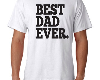 Best Dad Ever Father T-shirt Gift