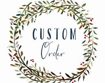 Custom Order for Sabrina K.