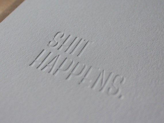 Shit Happens - Blind Impression Letterpress Flat Greeting Card / Note Card / Funny Card / Humour