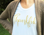 VACATION SALE: Thankful Tee // Gold Ink Thankful T-Shirt // Women's Fall Tee // Thanksgiving Tee // Grateful Tee // Gold and White Tee