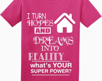 Realtor Dreams - What's your Super Power Tshirt