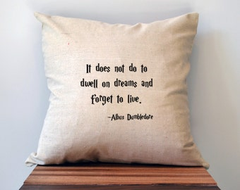 Harry Potter Pillow Cover, 18 x 18 Pillow Cover, It Does Not Do to Dwell on Dreams, Dumbledore Quote Pillow Cover, Cyber Monday Sale
