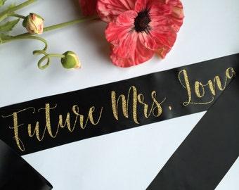 Future Mrs. Sash, Custom Sash, The Bride Sash, Bachelorette Sash, Bride To Be Sash, The Future Mrs. Bachelorette Party Sash, Personalized