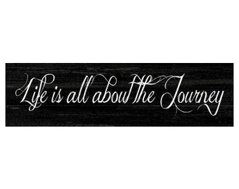 Life is all about the Journey Sign
