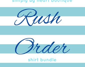 Rush Order for 2+ Shirts