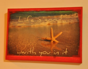 Life is good -  photo transfer on wood home decor