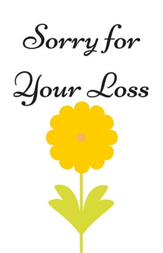Handy image regarding sorry for your loss printable cards