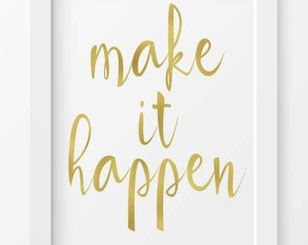 "Gold print ""Make It Happen"", Motivational print, INSTANT DOWNLOAD, Inspirational print, Modern wall art, Typography art print, Home decor"