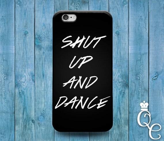 iPhone 4 4s 5 5s 5c SE 6 6s 7 plus iPod Touch 4th 5th 6th Gen Cool Black White Shut Up & Dance Quote Dancing Cover Ballerina Cheer Case