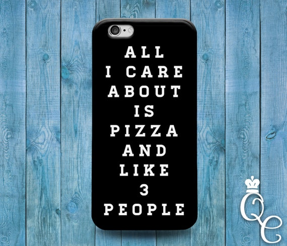 iPhone 4 4s 5 5s 5c SE 6 6s 7 plus iPod Touch 4th 5th 6th Gen Funny Cover Black All I Care About is Pizza and 3 Like People Cute Phone Cover