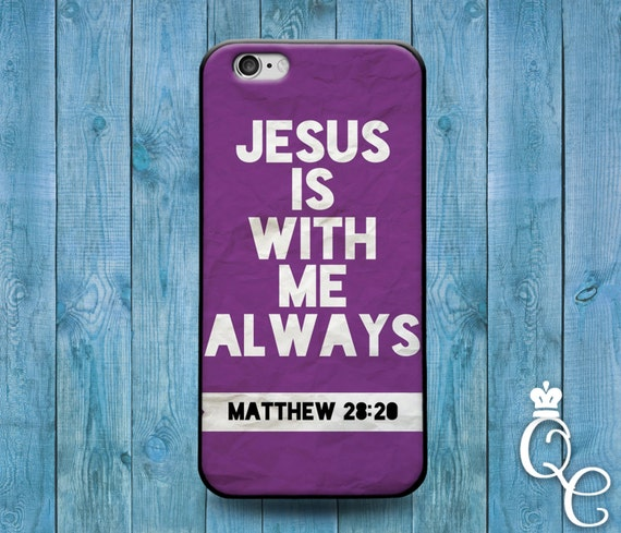 iPhone 4 4s 5 5s 5c SE 6 6s 7 plus iPod Touch 4th 5th 6th Gen Jesus is Always with Me Purple Matthew Bible Verse Quote Fun Cool Cute Case