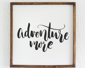 Adventure More - Wood Sign
