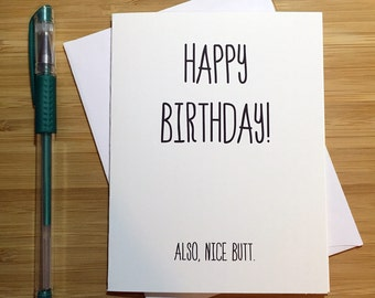 "Funny Birthday Card, Birthday Card, Funny Greeting Card, Happy Birthday, Greeting Card - ""Happy Birthday, also nice butt!"""