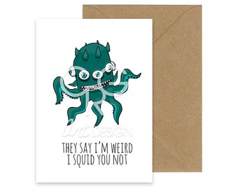 I Squid You Not - Monster Greeting Card with Envelope