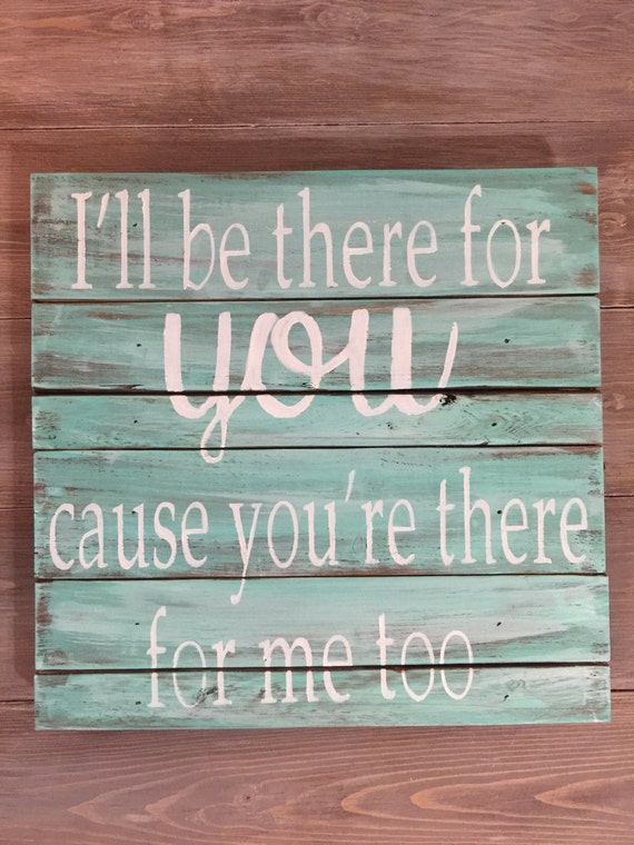 Friendship Quote Signs : Wooden sign with quote friends theme song