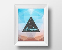 SALE -  Find Adventure, Geometric Triangle Pattern, Blue Brown, Ombre, Nature Art Poster Print, Sky Land, Motivational Quote, Explore