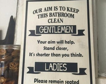 Our Aim is to Keep This Bathroom Clean, Gentlemen, Ladies, Bathroom Rules