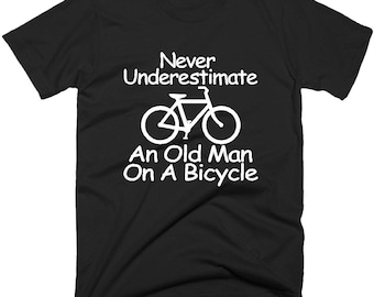 Never Underestimate An Old Man On A Bicycle TShirt. Cycling T-Shirt in 5 Colours.