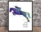 Horse watercolor Hunter painting Jumping Print Horseman English Riding Western Eat pray ride love quote inspiration Dressage Steeplechase