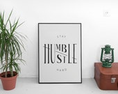 Stay Humble/Hustle Hard Printable Modern Poster. Instant download.