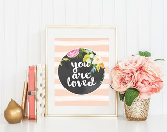 """8x10 """"You Are Loved"""" + Stripes, Chalkboard, and Florals Instant Download"""