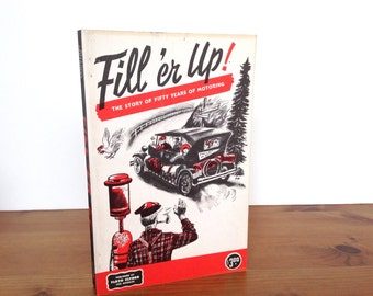 Vintage automobile book Fill'er Up! The story of fifty years of motoring