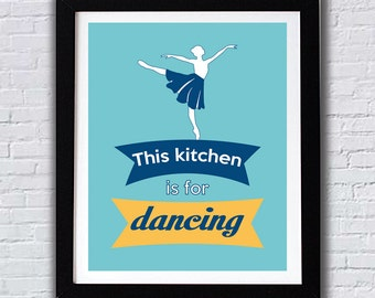 Kitchen Art, Kitchen Wall Art, This Kitchen is for Dancing, Typography Posters, Quote Art, Modern Wall Art, Kitchen Posters, Kitchen Prints