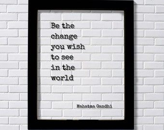 Mahatma Gandhi - Floating Quote - Be the change you wish to see in the world - Quote Art Print - Motivational Quote - Inspirational