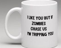 Walking dead mug, Zombie mug, Halloween mug, zombie lovers gift, zombie apocalypse mug, if zombies chase us i'm tripping you, funny mugs