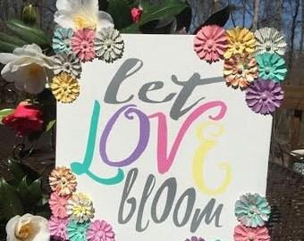 Let LOVE Bloom Wood Sign