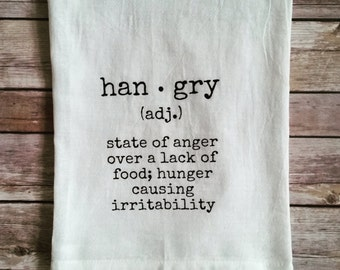Hangry Dish Towel - Kitchen Gift - Housewarming - Funny Gift - Kitchen Towel - Shower Gift - Tea Towel - Hangry Tea Towel - Birthday Gift