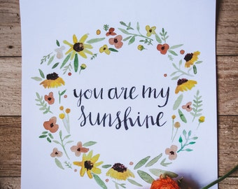 you are my sunshine- nursery art, watercolor, hand lettered print