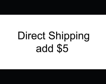 Add direct shipping to you