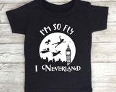 Neverland shirt im so fly i neverland kids tshirt neverland onesie neverland bodysuit neverland matching adult and child shirts