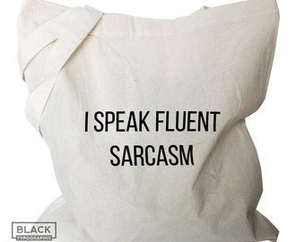 Funny Canvas Bag, Canvas Tote bag, Quote shopping bag, reusable fabric cotton Grocery Bag, funny tote bag sarcasm quote (b501)