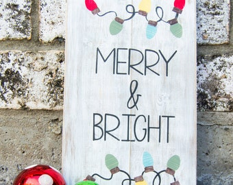 Merry and Bright; Rustic Wood Sign