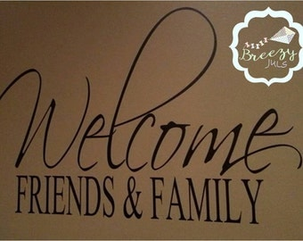 Welcome Family and Friend Sign