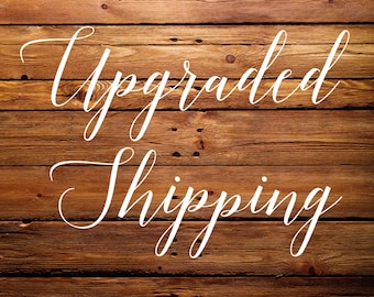 Upgraded Shipping