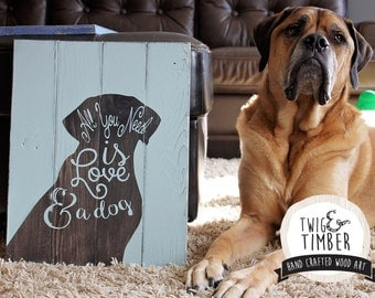 Custom Color Options - Love and a Dog Quote - WOOD ART