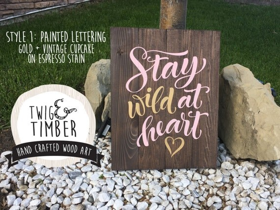 Stay Wild at Heart - NURSERY or HOME DECOR - 220+ Color Combinations!