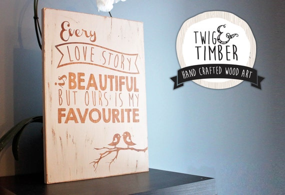 Every Love Story is Beautiful - CUSTOM WOOD ART - Pick your own Colors!