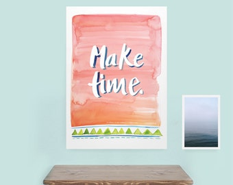 Make Time Poster, downloadable print, motivational print, inspirational quote, homewares