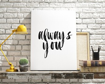 """Framed Print """"Always You"""" Wedding Gift Framed Art Typography Quote Wall Art Love Quote Home Decor Wall Decor Anniversary INSTANT DOWNLOAD"""