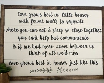 Love Grows Best in Little Houses Handcrafted Wooden Sign