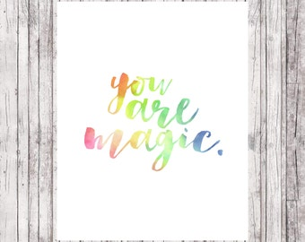 You Are Magic Printable Print 8x10 Instant Download