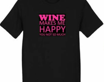 T-Shirt: Wine Makes Me Happy